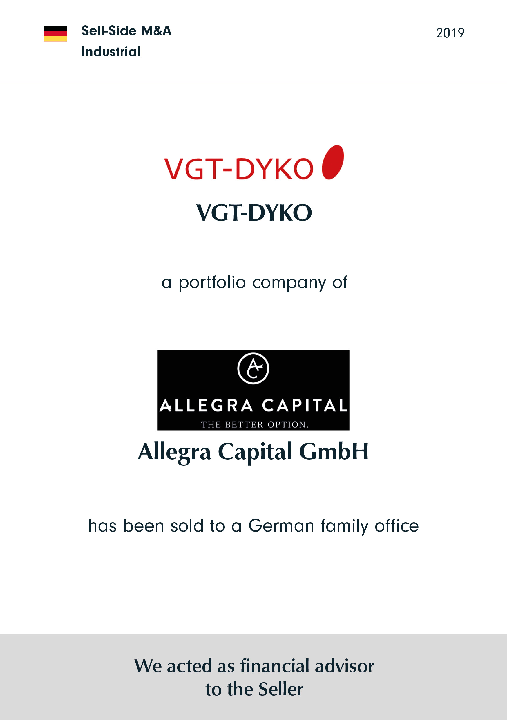 VGT-DYKO | a portfolio company of | Allegra Capital | has been sold to a German family office