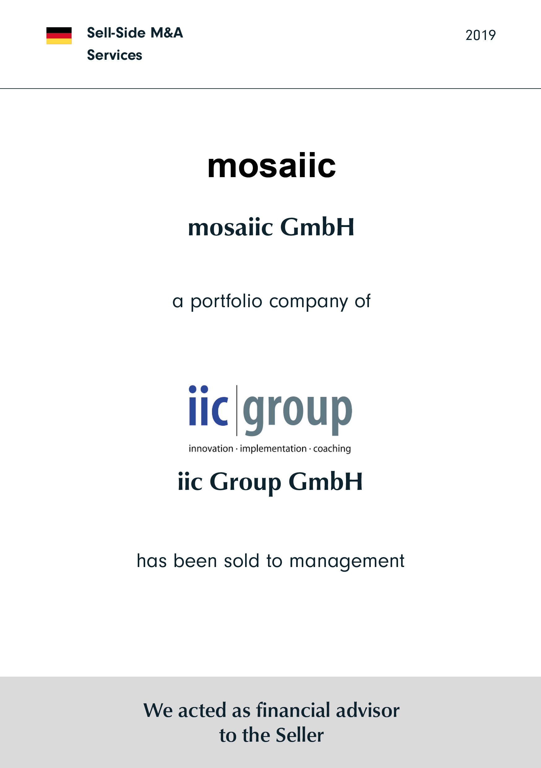 mosaiic GmbH | a portfolio company of | iic Group | has been sold to management