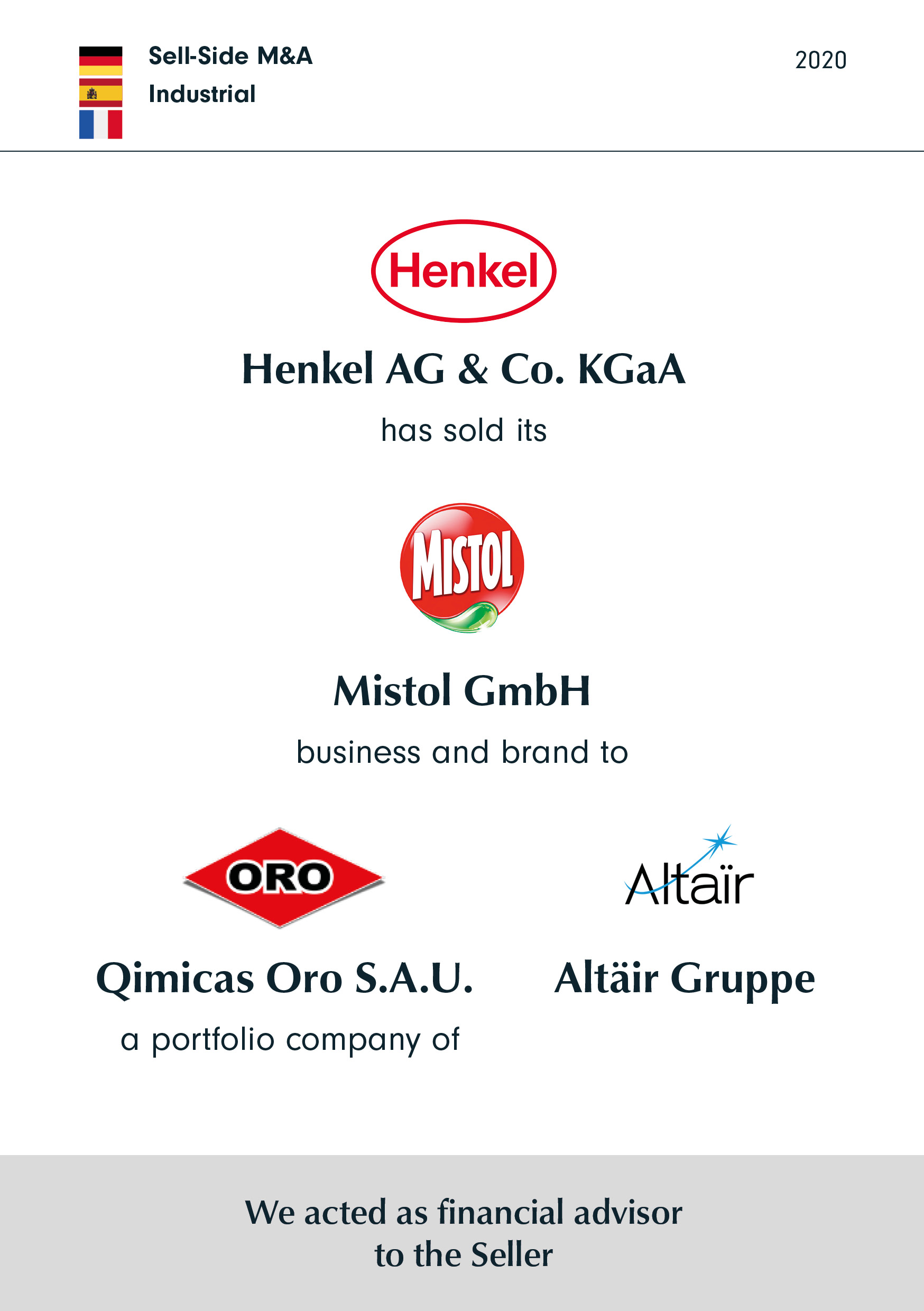 Henkel   has sold its   Mistol   business and brand to   Qimicas Oro   a portfolio company of   Altaïr