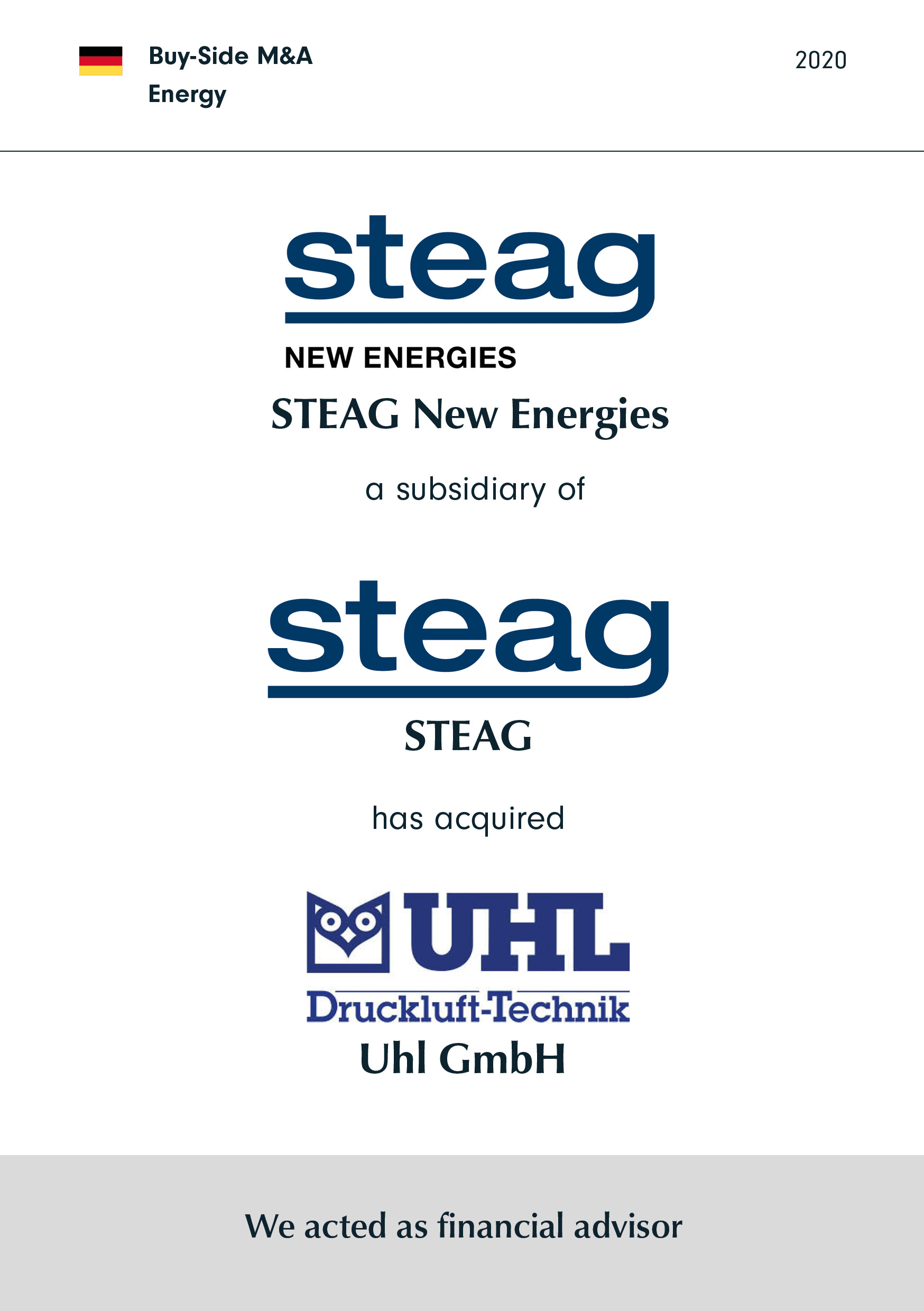 Steag New Energies | a subsidiary of | STEAG | has acquired | Uhl GmbH